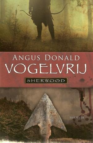 Vogelvrij, roman over Robin Hood van Angus Donald