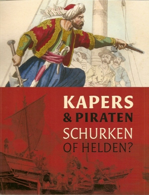 Kapers en piraten, schurken of helden