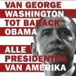 Presidenten van Amerika. George Washington tot Barack Obama