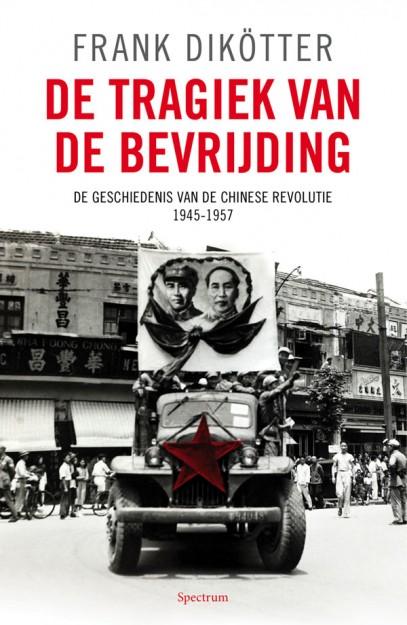 Tragiek van de bevrijding, De geschiedenis van de Chinese Revolutie 1945-1957.